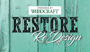 ReStore ReDesign Sponsored by Woodcraft
